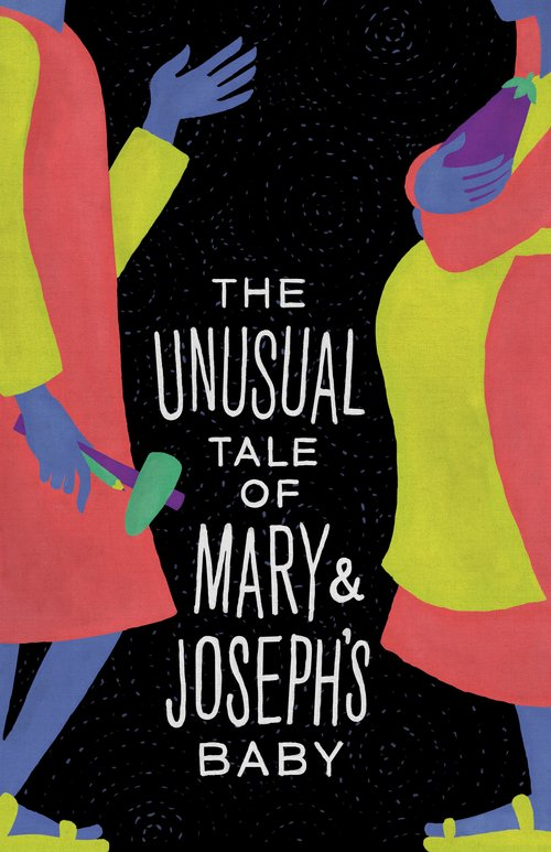 The Unusual Tale of Mary and Joseph's Baby poster