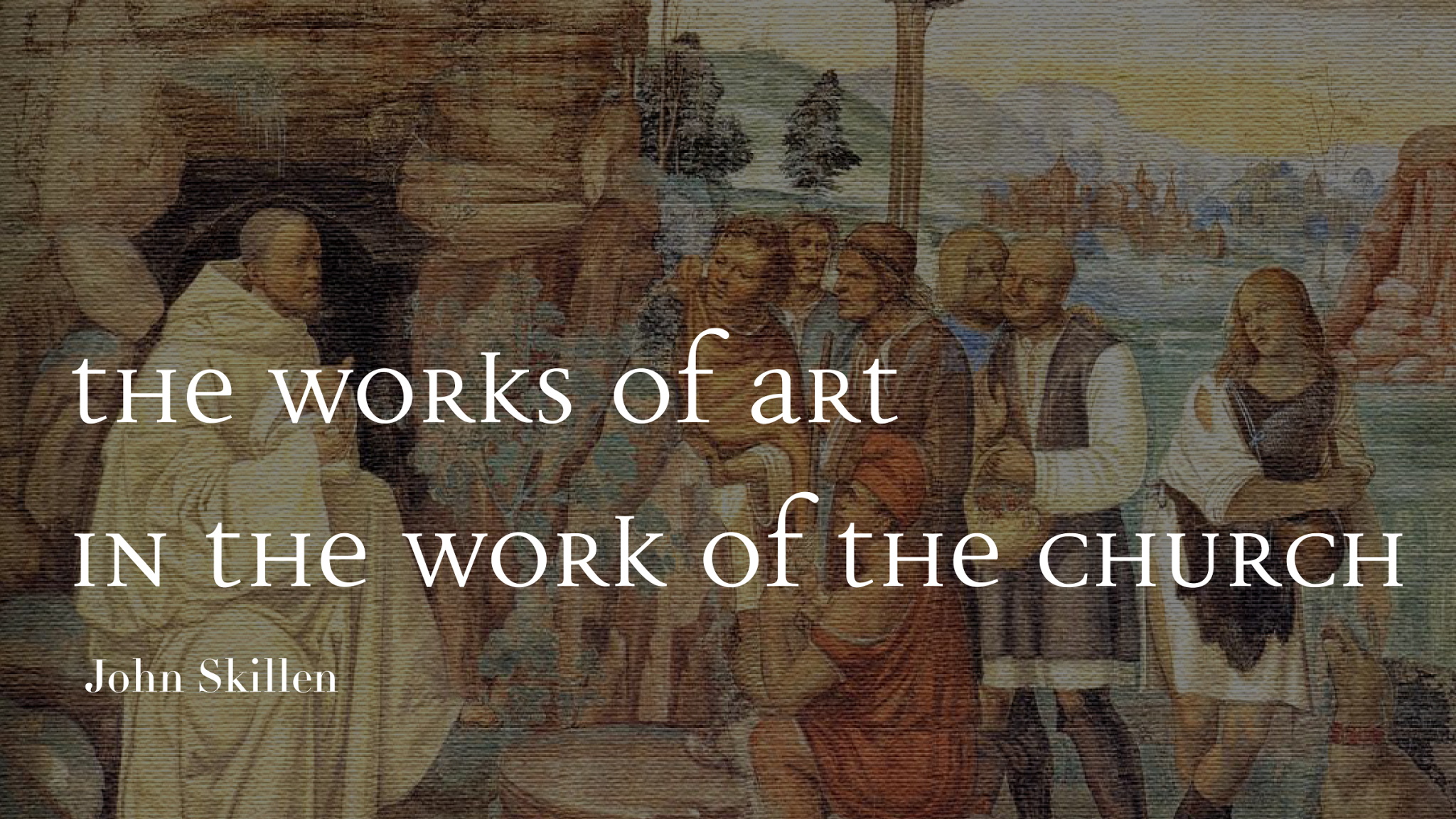 The Works of Art in the Work of the Church
